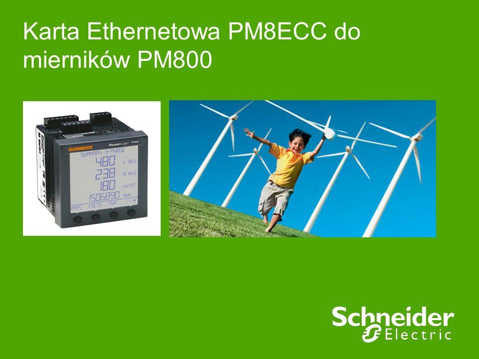 Schneider Electric 2 - Division - Name – Date Karta Ethernetowa PM8ECC jako moduł rozszerzeń mierników PM800 Schneider Electric opracował moduł pozwalający na to, że mierniki serii PM800 spełniają nie tylko funkcję analizatora parametrów sieci elektroenergetycznej ale stają się wyposażoną w serwer stron WWW bramką dla interfejsu szeregowego w sieci Ethernet.