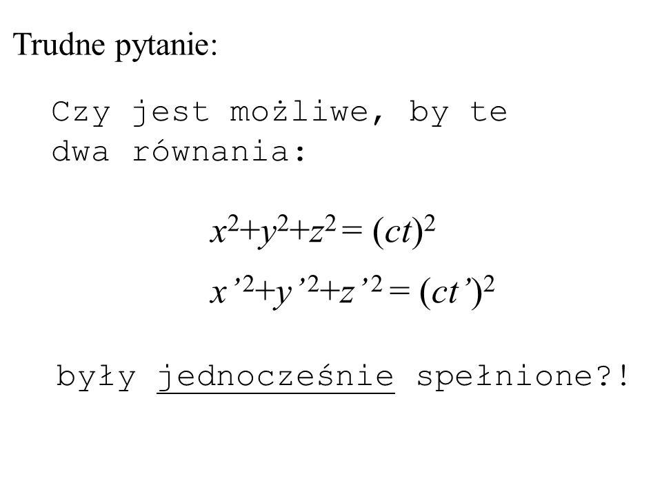 x' y' z' ct' x 2 +y 2 +z 2 = (ct) 2