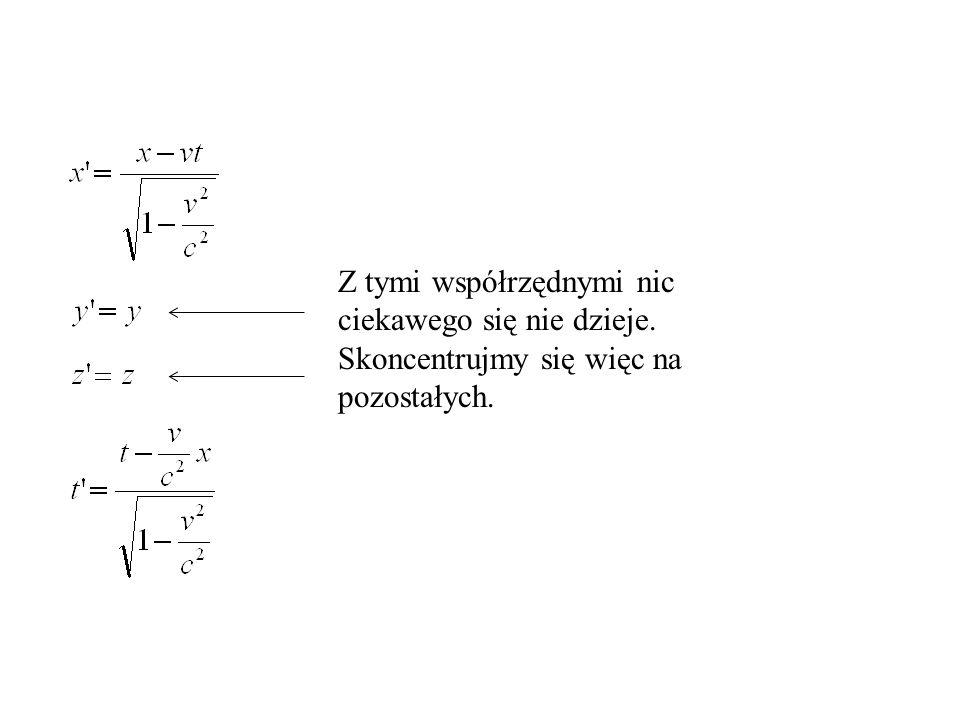 I owszem. Tak będzie,jeśli zmienne ( x,y,z,t ) powiązane będą ze zmiennymi ( x,y,z,t ) równaniami: Wzory transformacyjne Lorentza Hendrik Antoon Loren