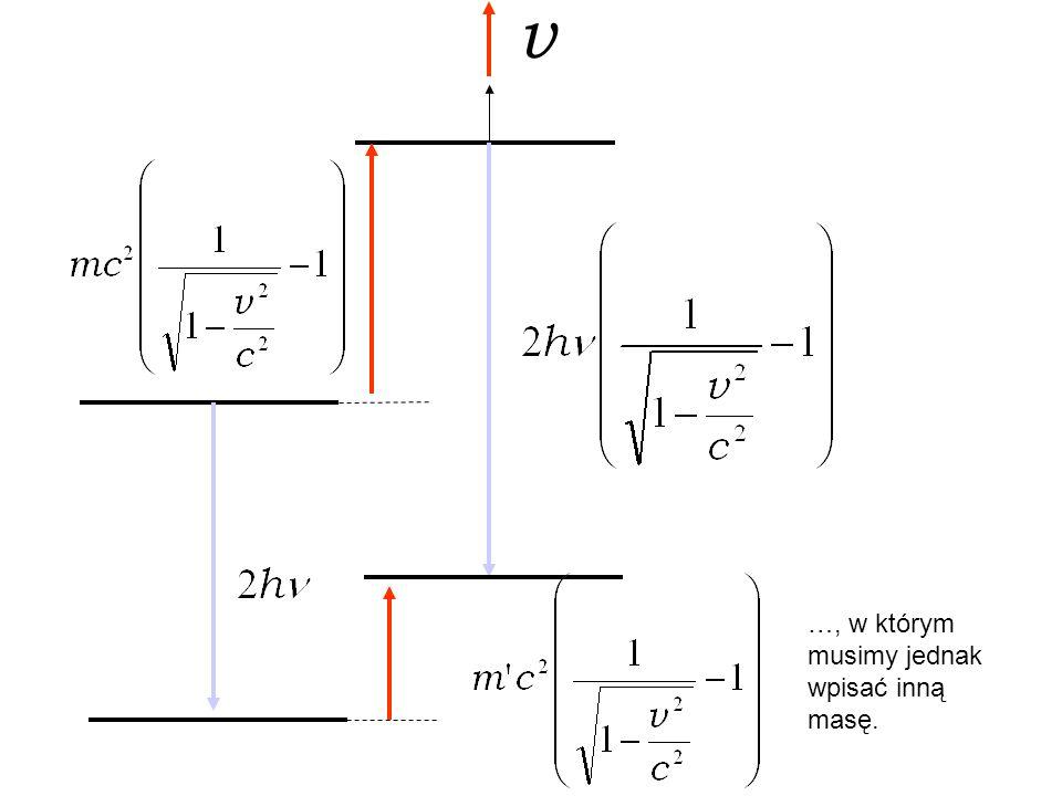 v ? Co to jest? To musi być energia kinetyczna ciała, z którego zostały wypromieniowane dwa kwanty energii, i które porusza się z prędkością. Energia