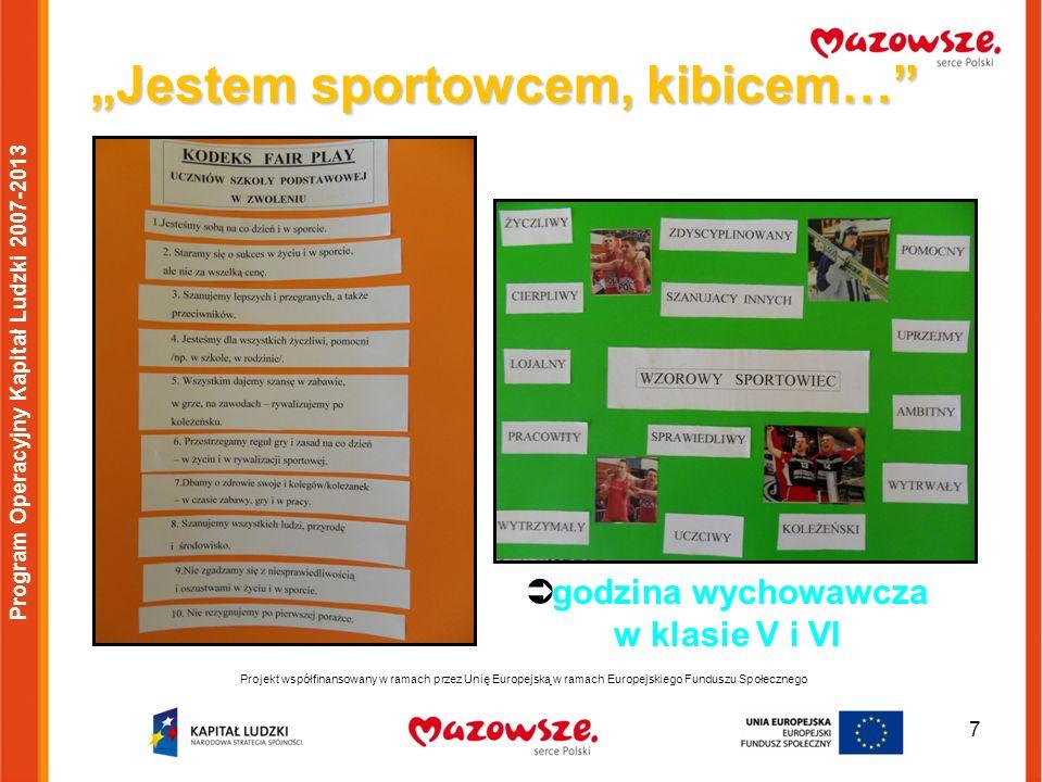 8 Projekt współfinansowany w ramach przez Unię Europejską w ramach Europejskiego Funduszu Społecznego Program Operacyjny Kapitał Ludzki 2007-2013 Zabawy i gry doskonalące umiejętności gry w badmintona zajęcia sportowo-wychowawcze