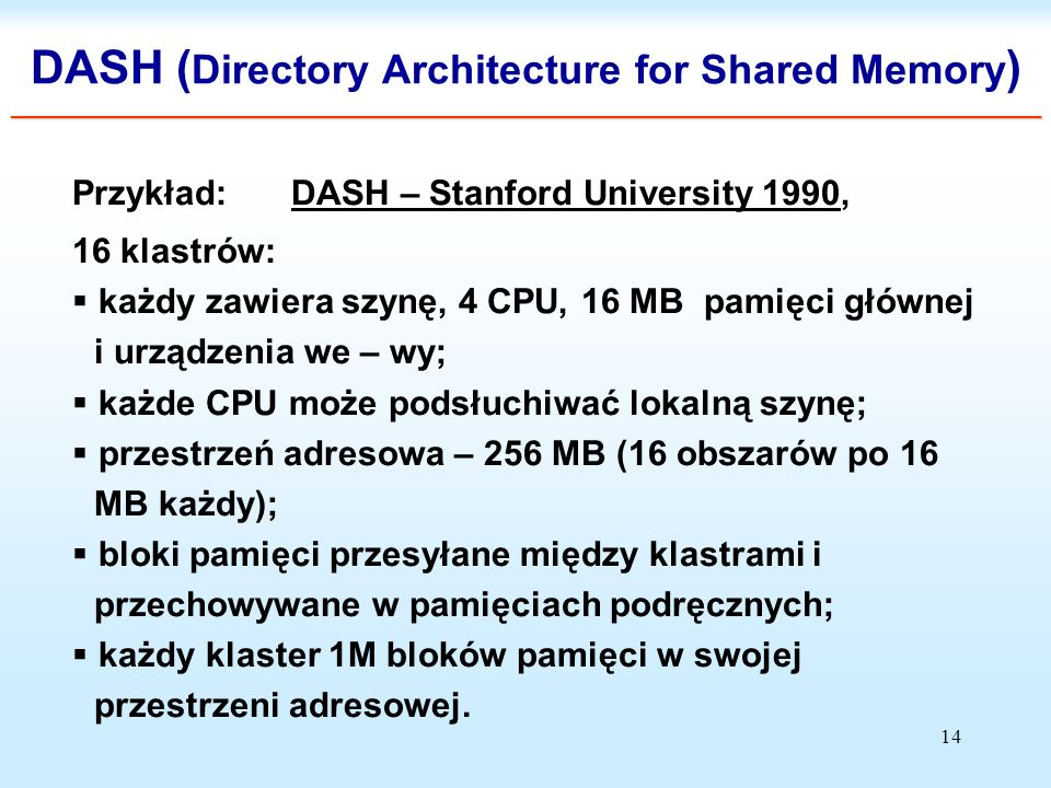 14 ___________________________________________________________________________________________ DASH ( Directory Architecture for Shared Memory ) _____