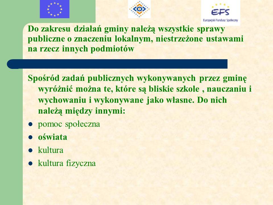 Do zakresu działań gminy należą wszystkie sprawy publiczne o znaczeniu lokalnym, niestrzeżone ustawami na rzecz innych podmiotów Spośród zadań publicz
