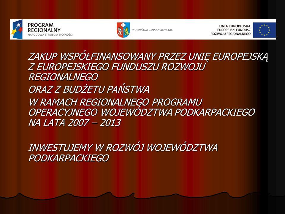 ZAKUP WSPÓŁFINANSOWANY PRZEZ UNIĘ EUROPEJSKĄ Z EUROPEJSKIEGO FUNDUSZU ROZWOJU REGIONALNEGO ORAZ Z BUDŻETU PAŃSTWA W RAMACH REGIONALNEGO PROGRAMU OPERA