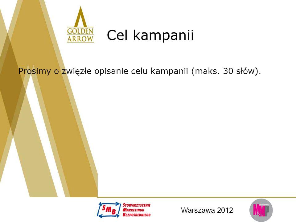 Warszawa 2012 Cel kampanii Prosimy o zwięzłe opisanie celu kampanii (maks. 30 słów).