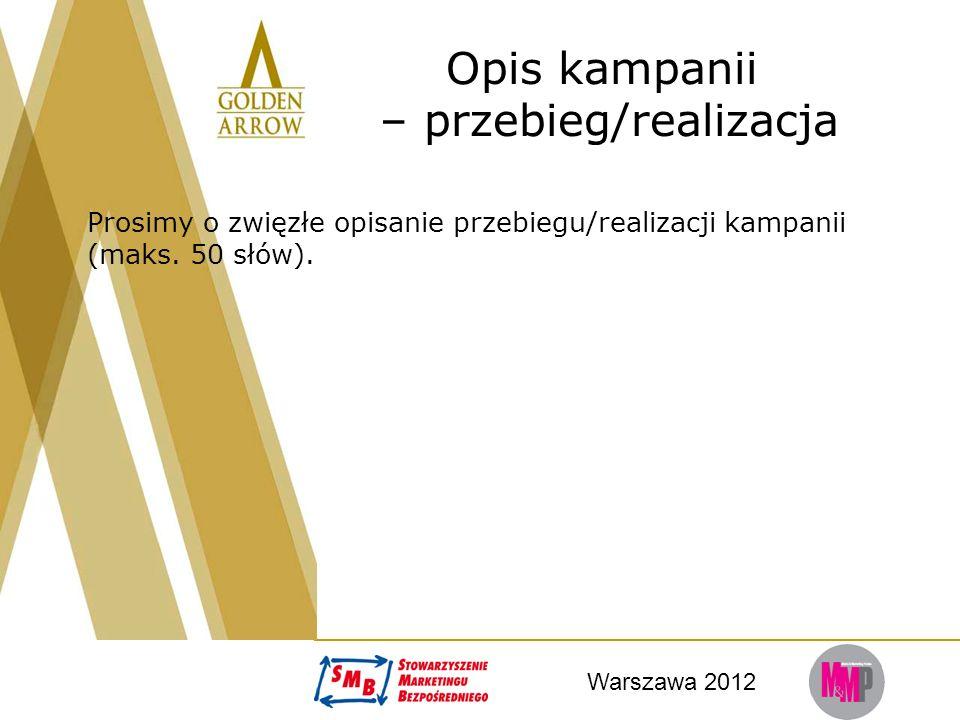 Warszawa 2012 Materiały prezentujące kreację Prosimy, aby liczba slajdów dotyczących kreacji nie była większa niż 5 oraz aby każdy materiał (np.