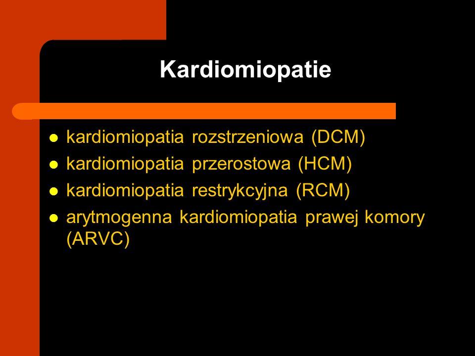 kardiomiopatia rozstrzeniowa (DCM) kardiomiopatia przerostowa (HCM) kardiomiopatia restrykcyjna (RCM) arytmogenna kardiomiopatia prawej komory (ARVC)