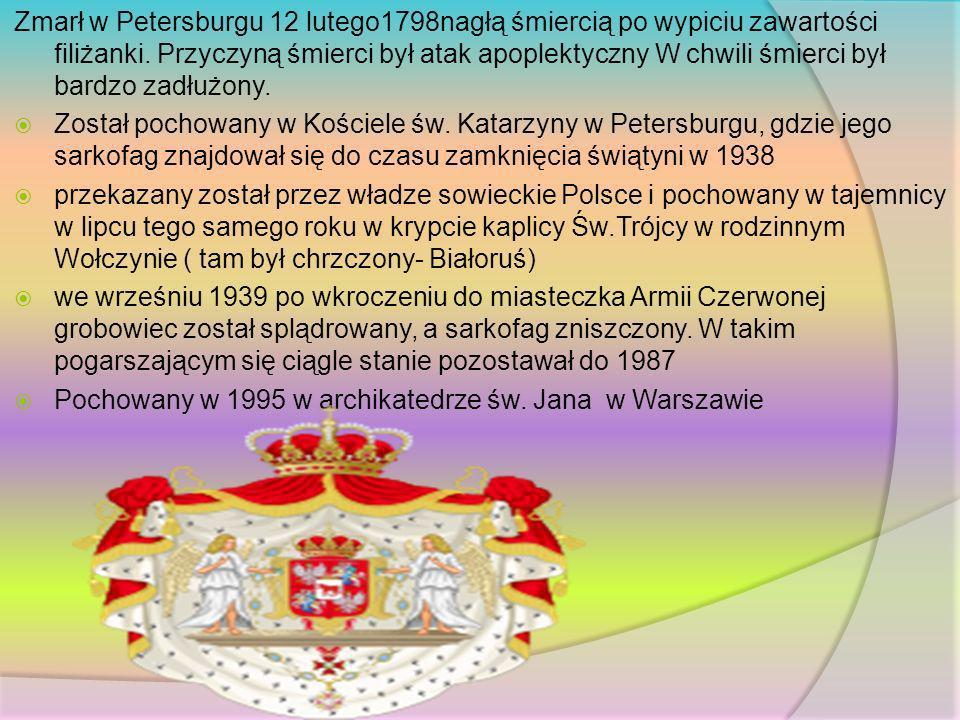 Zmarł w Petersburgu 12 lutego1798nagłą śmiercią po wypiciu zawartości filiżanki. Przyczyną śmierci był atak apoplektyczny W chwili śmierci był bardzo
