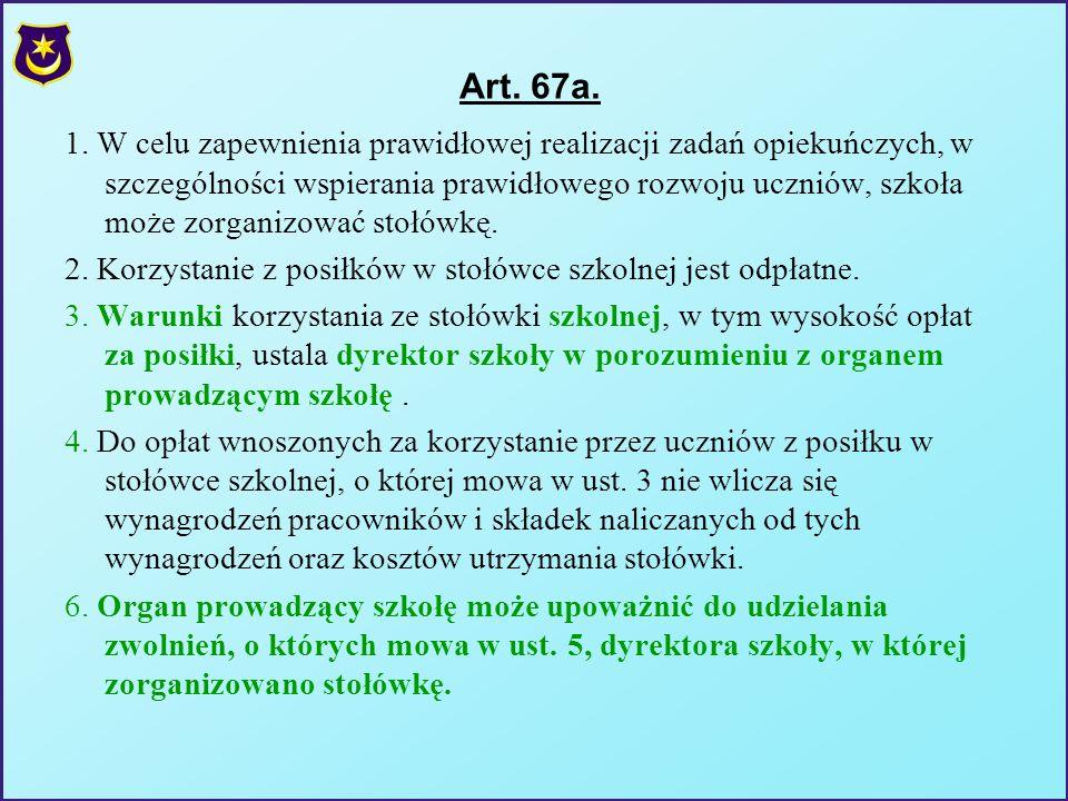 Art. 67a. 1. W celu zapewnienia prawidłowej realizacji zadań opiekuńczych, w szczególności wspierania prawidłowego rozwoju uczniów, szkoła może zorgan