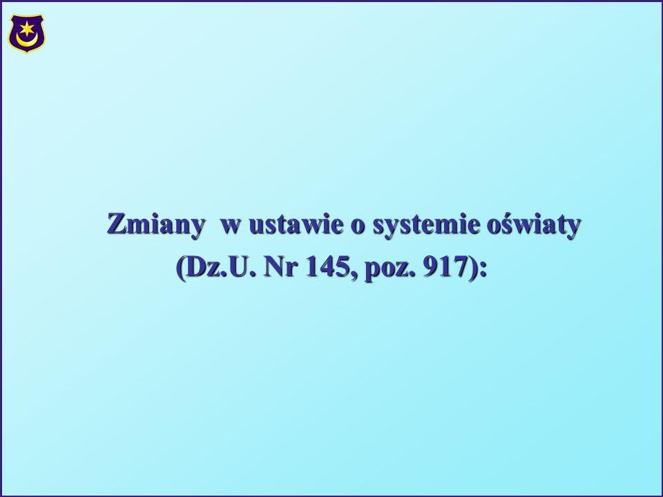 Zmiany w ustawie o systemie oświaty (Dz.U. Nr 145, poz. 917):