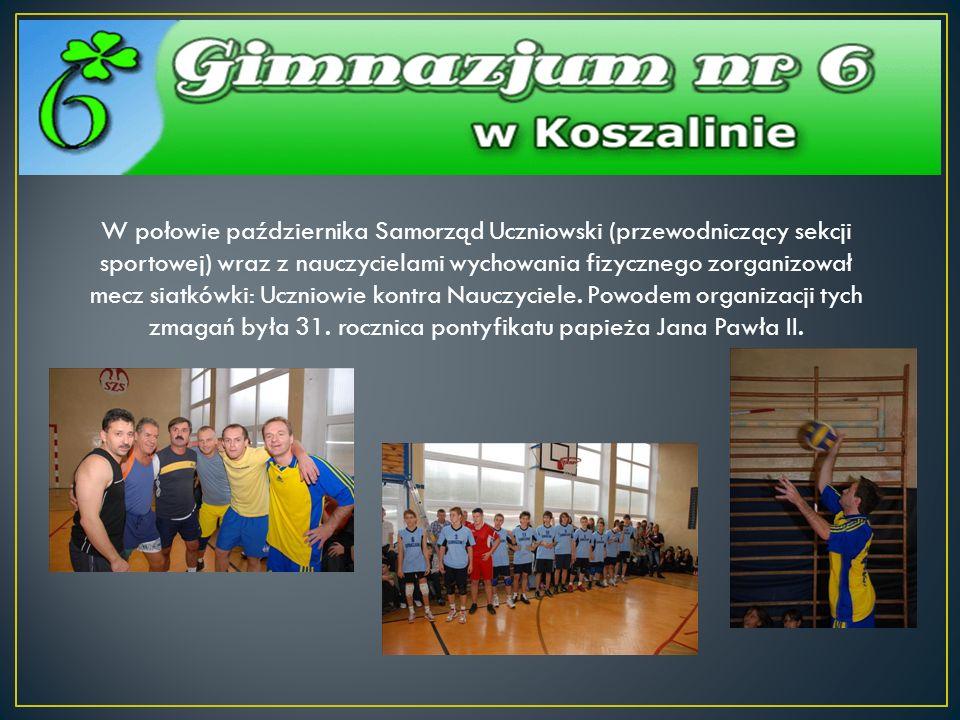 W połowie października Samorząd Uczniowski (przewodniczący sekcji sportowej) wraz z nauczycielami wychowania fizycznego zorganizował mecz siatkówki: U