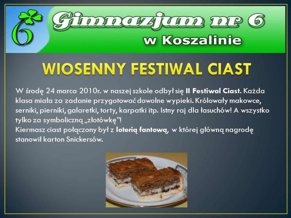 W środę 24 marca 2010r. w naszej szkole odbył się II Festiwal Ciast. Każda klasa miała za zadanie przygotować dowolne wypieki. Królowały makowce, sern