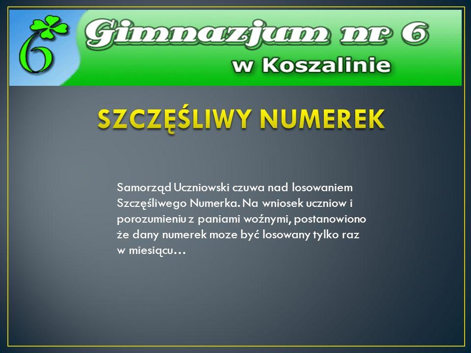 Samorząd Uczniowski czuwa nad losowaniem Szczęśliwego Numerka. Na wniosek uczniow i porozumieniu z paniami woźnymi, postanowiono że dany numerek moze
