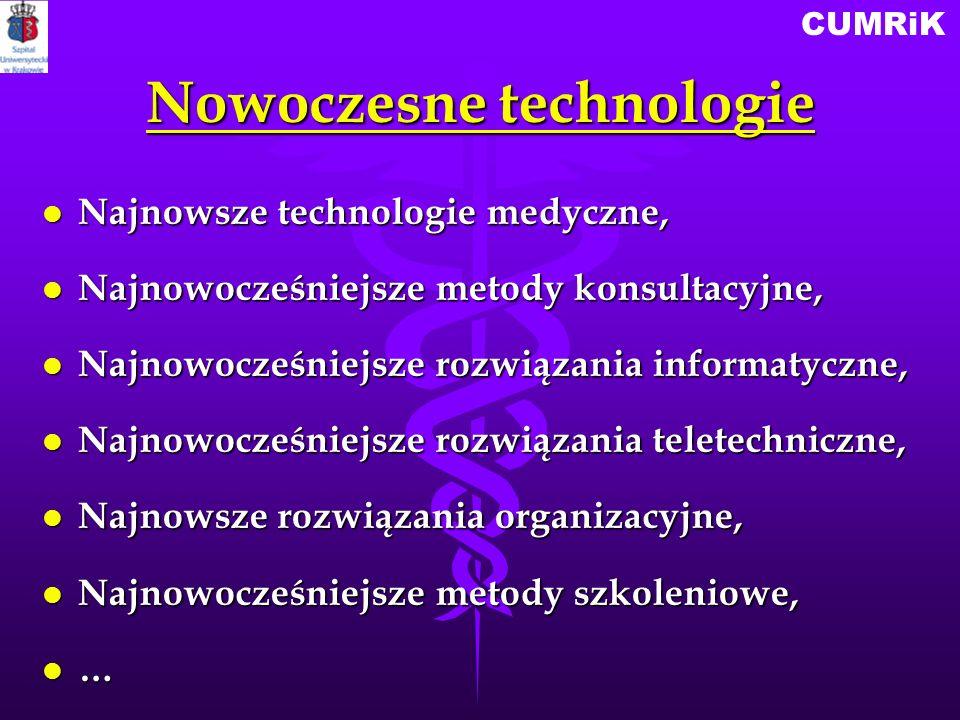 CUMRiK l Najnowsze technologie medyczne, l Najnowocześniejsze metody konsultacyjne, l Najnowocześniejsze rozwiązania informatyczne, l Najnowocześniejs