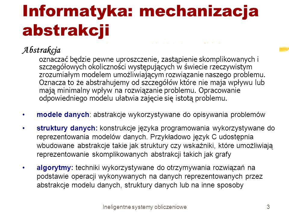 Ineligentne systemy obliczeniowe44 LITERATURA 6.Handbook of Artificial Intelligence, Vol.