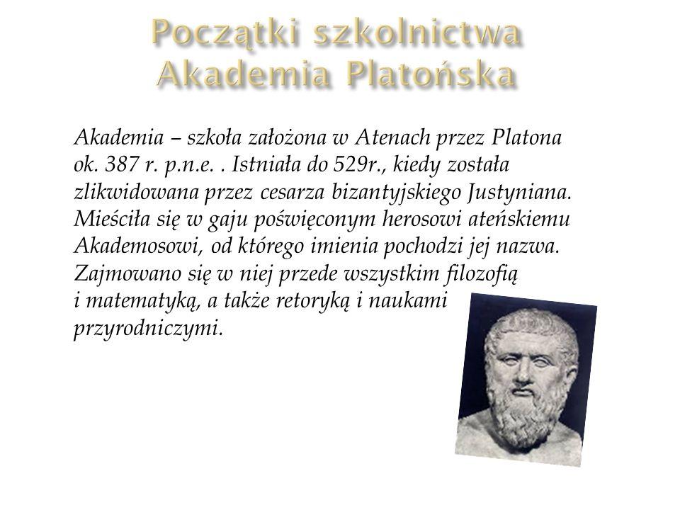 Akademia – szkoła założona w Atenach przez Platona ok. 387 r. p.n.e.. Istniała do 529r., kiedy została zlikwidowana przez cesarza bizantyjskiego Justy