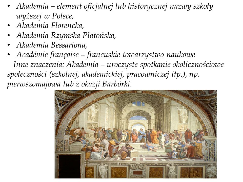 Akademia – element oficjalnej lub historycznej nazwy szkoły wyższej w Polsce, Akademia Florencka, Akademia Rzymska Platońska, Akademia Bessariona, Aca