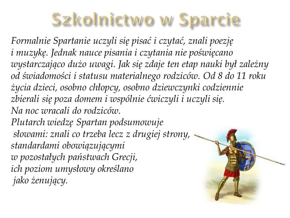 Formalnie Spartanie uczyli się pisać i czytać, znali poezję i muzykę. Jednak nauce pisania i czytania nie poświęcano wystarczająco dużo uwagi. Jak się