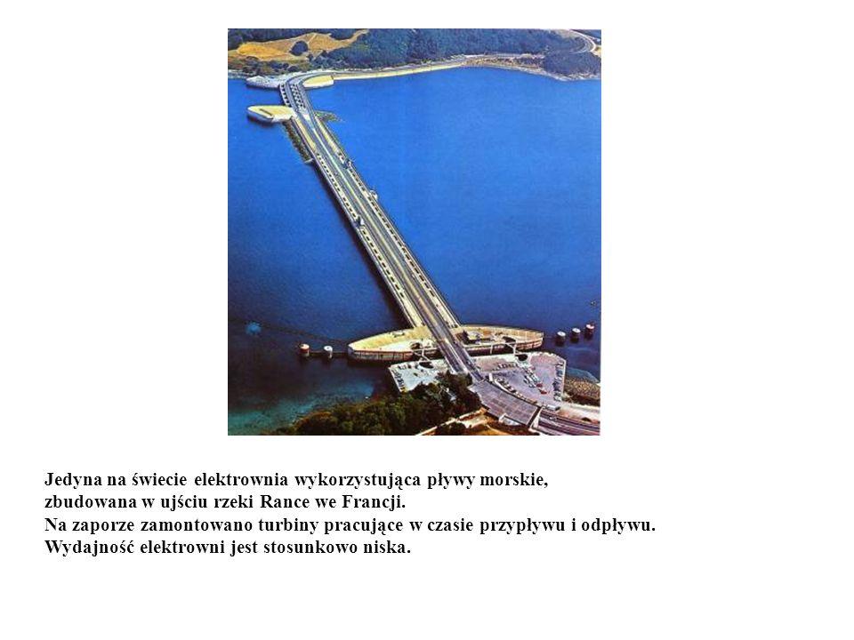 Jedyna na świecie elektrownia wykorzystująca pływy morskie, zbudowana w ujściu rzeki Rance we Francji. Na zaporze zamontowano turbiny pracujące w czas