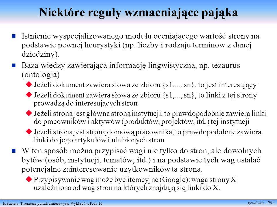 K.Subieta. Tworzenie portali biznesowych, Wykład 14, Folia 10 grudzień 2002 Niektóre reguły wzmacniające pająka Istnienie wyspecjalizowanego modułu oc