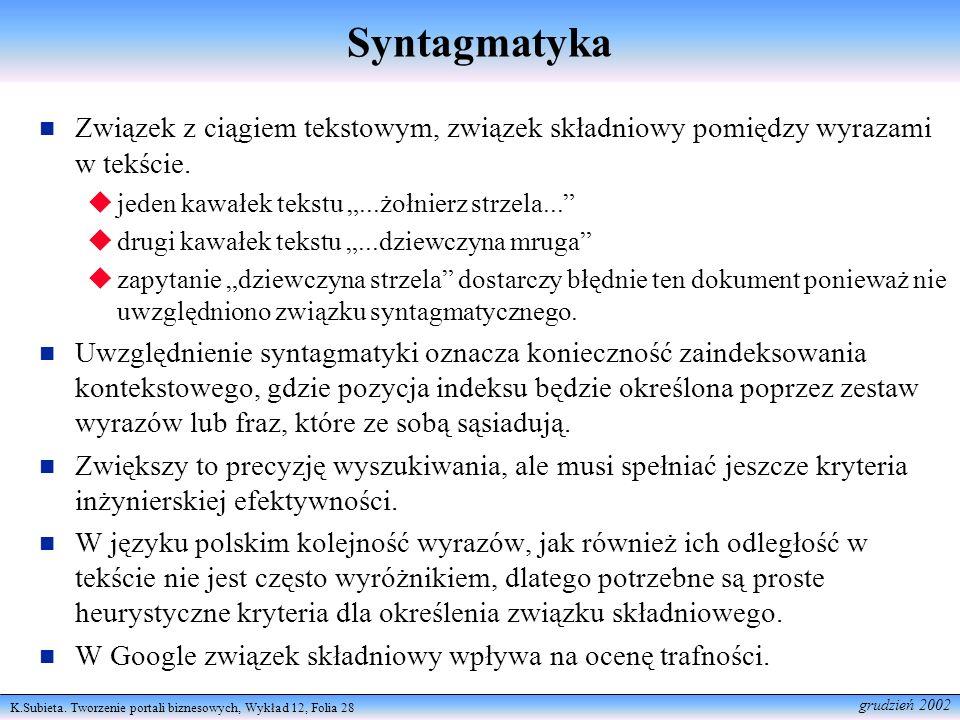 K.Subieta. Tworzenie portali biznesowych, Wykład 12, Folia 28 grudzień 2002 Syntagmatyka Związek z ciągiem tekstowym, związek składniowy pomiędzy wyra