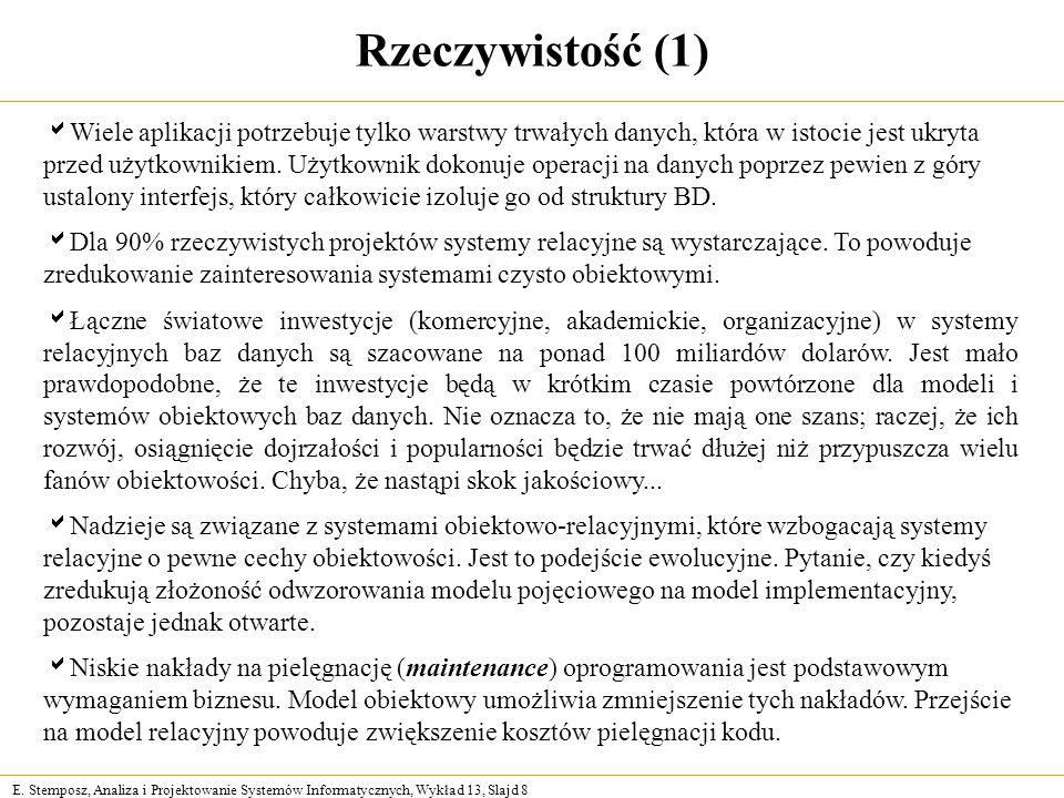 E. Stemposz, Analiza i Projektowanie Systemów Informatycznych, Wykład 13, Slajd 8 Rzeczywistość (1) Wiele aplikacji potrzebuje tylko warstwy trwałych