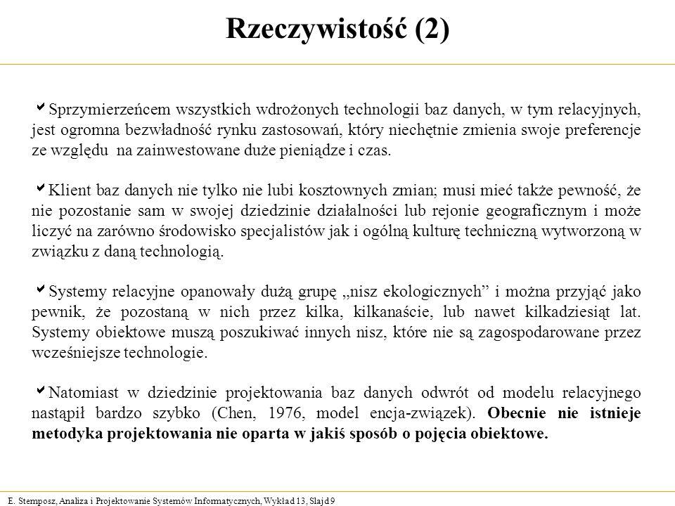 E. Stemposz, Analiza i Projektowanie Systemów Informatycznych, Wykład 13, Slajd 9 Rzeczywistość (2) Sprzymierzeńcem wszystkich wdrożonych technologii