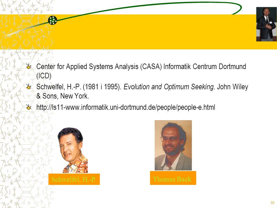 68 Center for Applied Systems Analysis (CASA) Informatik Centrum Dortmund (ICD) Schwelfel, H.-P. (1981 i 1995). Evolution and Optimum Seeking. John Wi