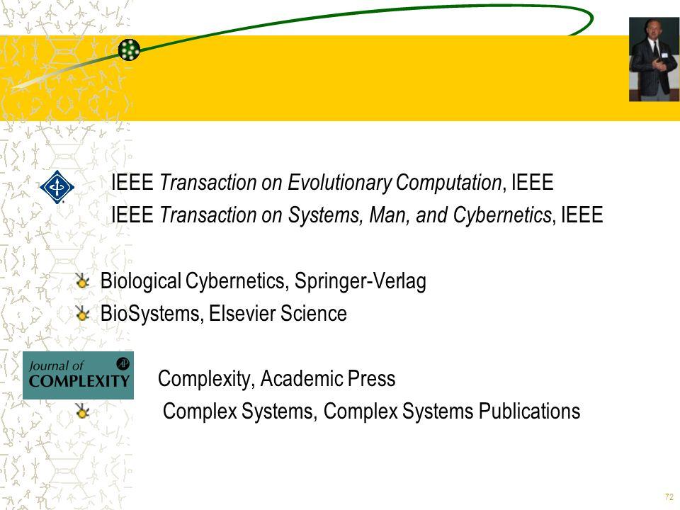 72 IEEE Transaction on Evolutionary Computation, IEEE IEEE Transaction on Systems, Man, and Cybernetics, IEEE Biological Cybernetics, Springer-Verlag