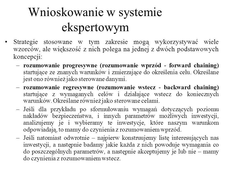 Pamiętać również należy, że wnioskowanie w systemie ekspertowym jest zazwyczaj procesem wielokrokowym.