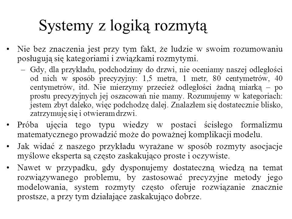 Pomimo, że system rozmyty ma strukturę podobną do systemu ekspertowego, wnioskowanie prowadzone jest na zupełnie odmiennych zasadach, według tzw.