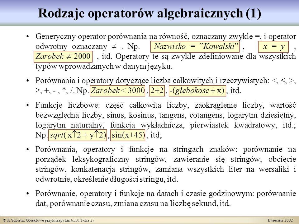 © K.Subieta. Obiektowe języki zapytań 6..10, Folia 27 kwiecień 2002 Rodzaje operatorów algebraicznych (1) Generyczny operator porównania na równość, o