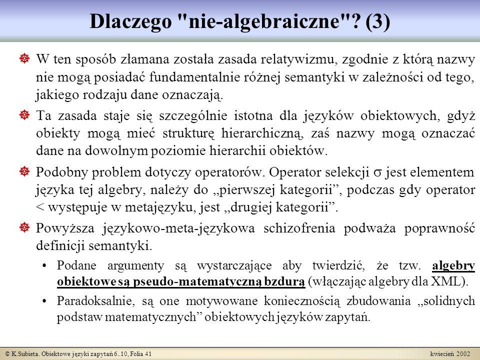 © K.Subieta. Obiektowe języki zapytań 6..10, Folia 41 kwiecień 2002 Dlaczego