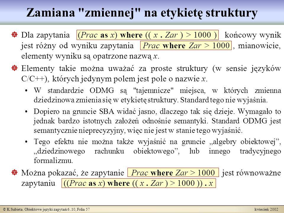 © K.Subieta. Obiektowe języki zapytań 6..10, Folia 57 kwiecień 2002 Zamiana