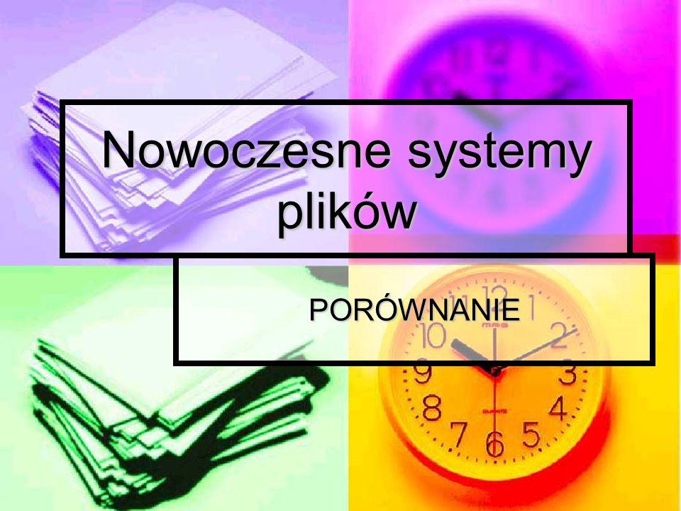 Nowoczesne systemy plików PORÓWNANIE