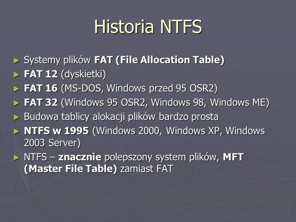 Historia NTFS Systemy plików FAT (File Allocation Table) Systemy plików FAT (File Allocation Table) FAT 12 (dyskietki) FAT 12 (dyskietki) FAT 16 (MS-D