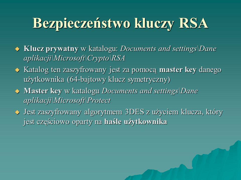 Bezpieczeństwo kluczy RSA Klucz prywatny w katalogu: Documents and settings\Dane aplikacji\Microsoft\Crypto\RSA Klucz prywatny w katalogu: Documents a