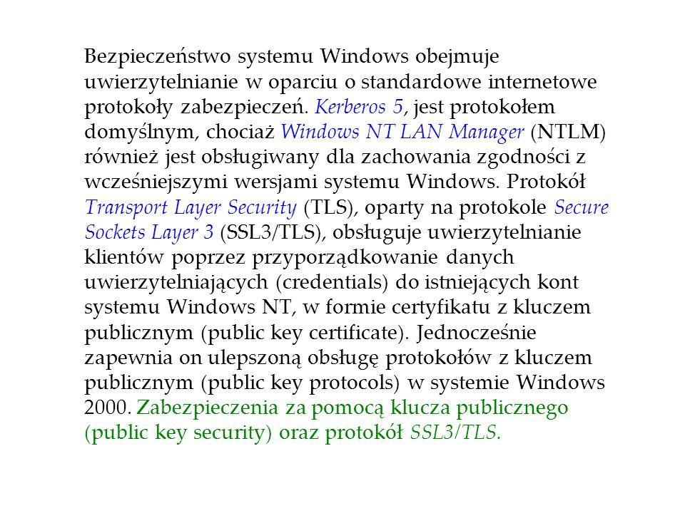 Bezpieczeństwo systemu Windows obejmuje uwierzytelnianie w oparciu o standardowe internetowe protokoły zabezpieczeń. Kerberos 5, jest protokołem domyś