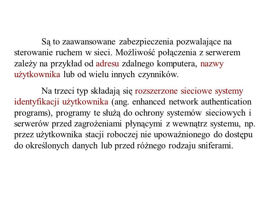 Są to zaawansowane zabezpieczenia pozwalające na sterowanie ruchem w sieci. Możliwość połączenia z serwerem zależy na przykład od adresu zdalnego komp