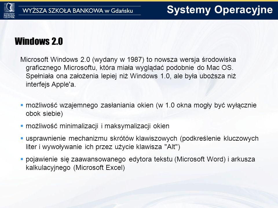 Windows 2.0 Microsoft Windows 2.0 (wydany w 1987) to nowsza wersja środowiska graficznego Microsoftu, która miała wyglądać podobnie do Mac OS. Spełnia