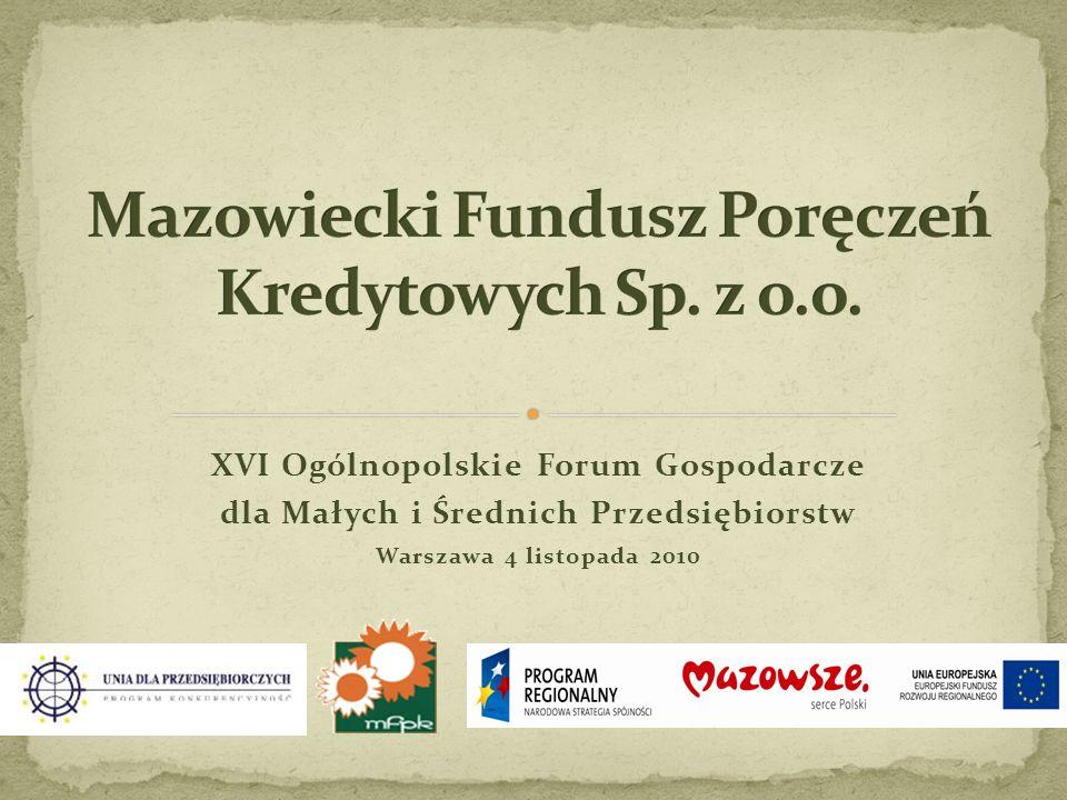 XVI Ogólnopolskie Forum Gospodarcze dla Małych i Średnich Przedsiębiorstw Warszawa 4 listopada 2010