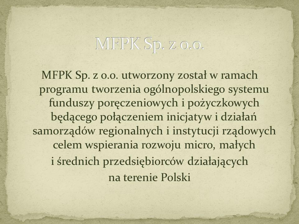 MFPK Sp. z o.o. utworzony został w ramach programu tworzenia ogólnopolskiego systemu funduszy poręczeniowych i pożyczkowych będącego połączeniem inicj