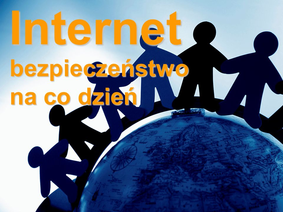 Internet bezpieczeństwo na co dzień