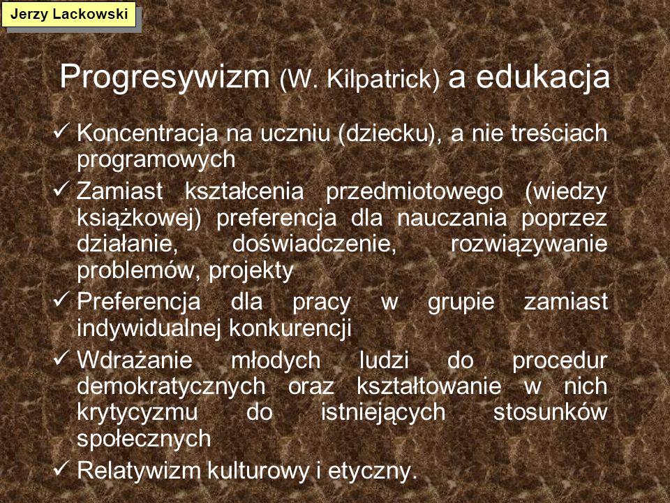 Pragmatyzm (J. Dewey) a edukacja Podstawą poznawania jest doświadczenie. Zamiast prawd absolutnych pojawia się eksperyment. Edukacja to z jednej stron