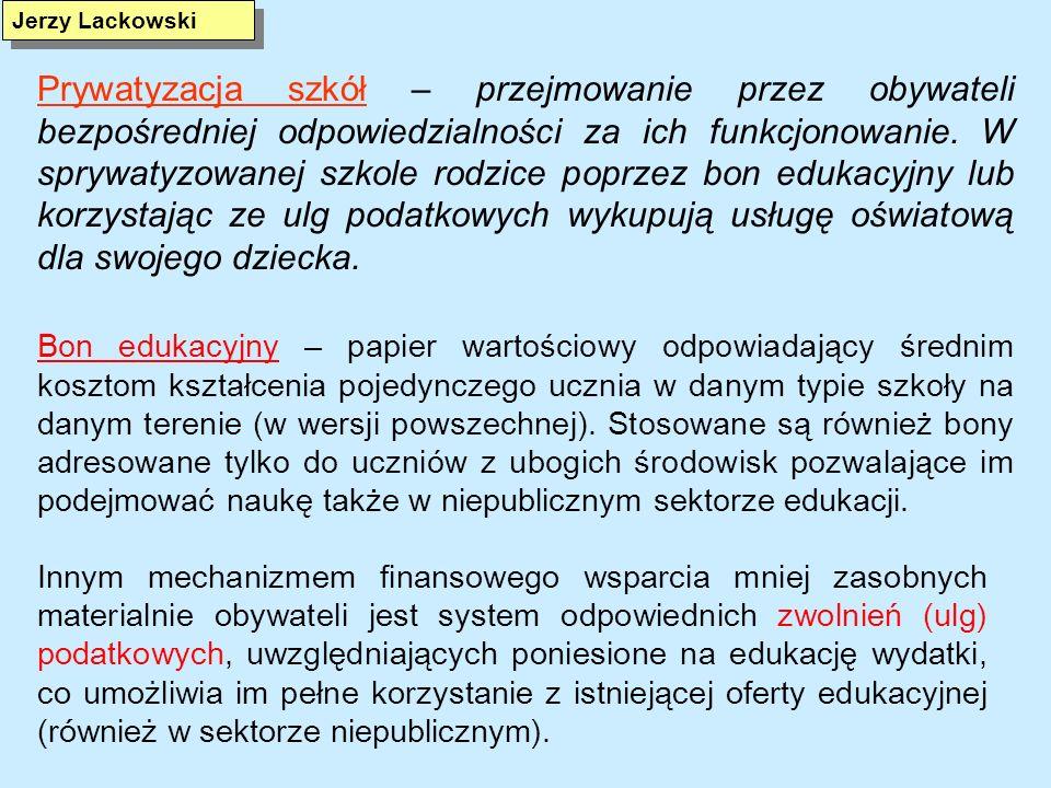 Działania konieczne do podjęcia Likwidacja szkolnych obwodów oraz narzucanych szkołom z zewnątrz limitów liczby uczniów – w pełni wolny wybór szkół przez obywateli Bezpośrednie powiązanie budżetów szkół z liczbą ich uczniów Kreowanie warunków sprzyjających przejmowaniu szkół przez obywateli Likwidacja sztywnych, etatystycznych zasad zatrudniania i wynagradzania nauczycieli /w Polsce Karty nauczyciela/ Powiązanie wysokości nauczycielskich wynagrodzeń z efektami pracy Kreowanie autentycznie autonomicznych szkół Wprowadzanie do oświaty na każdym poziomie metod zarządzania przez cele.