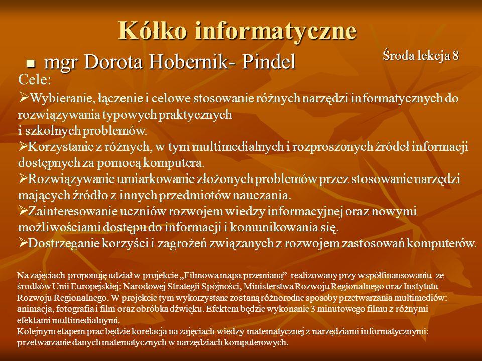 Kółko informatyczne mgr Dorota Hobernik- Pindel mgr Dorota Hobernik- Pindel Cele: Wybieranie, łączenie i celowe stosowanie różnych narzędzi informatyc