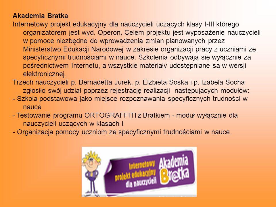 Akademia Bratka Internetowy projekt edukacyjny dla nauczycieli uczących klasy I-III którego organizatorem jest wyd.