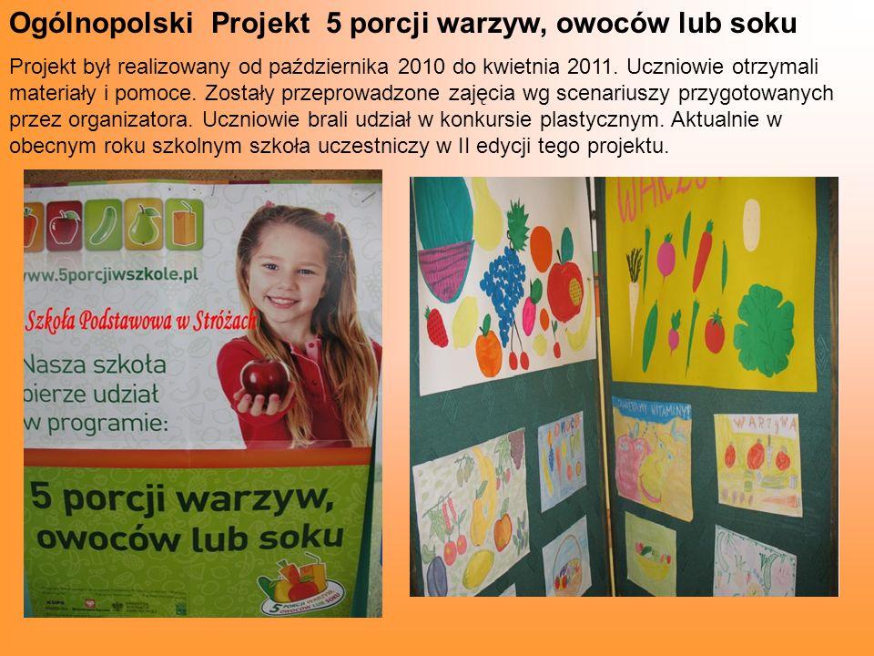Ogólnopolski Projekt 5 porcji warzyw, owoców lub soku Projekt był realizowany od października 2010 do kwietnia 2011.