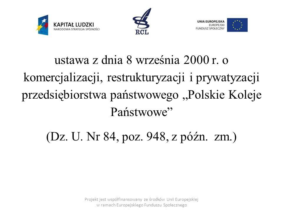 ustawa z dnia 8 września 2000 r. o komercjalizacji, restrukturyzacji i prywatyzacji przedsiębiorstwa państwowego Polskie Koleje Państwowe (Dz. U. Nr 8