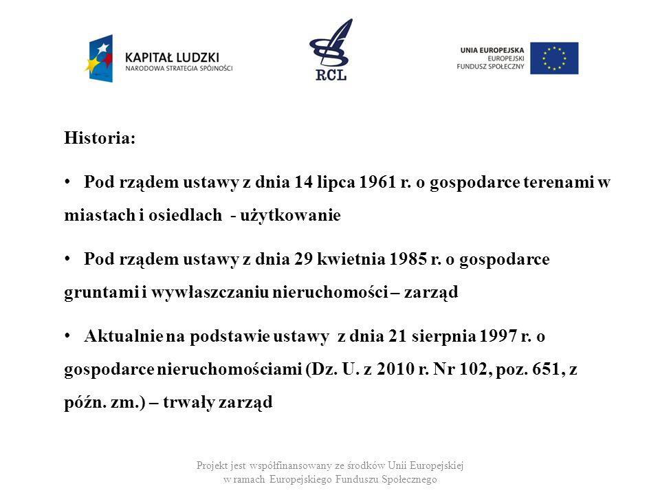 Historia: Pod rządem ustawy z dnia 14 lipca 1961 r. o gospodarce terenami w miastach i osiedlach - użytkowanie Pod rządem ustawy z dnia 29 kwietnia 19